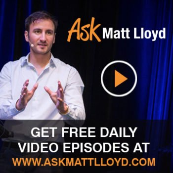 Ask Matt Lloyd Free Videos Daily